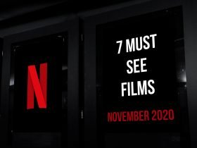 7 Must See Films on Netflix in November 2020