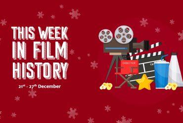 This Week in Film History 21st December