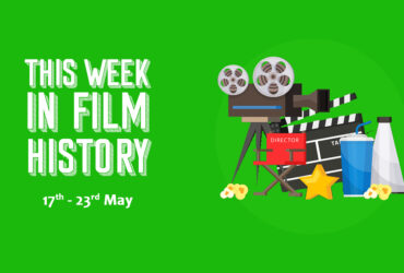 This Week in Film History Banner 17th May